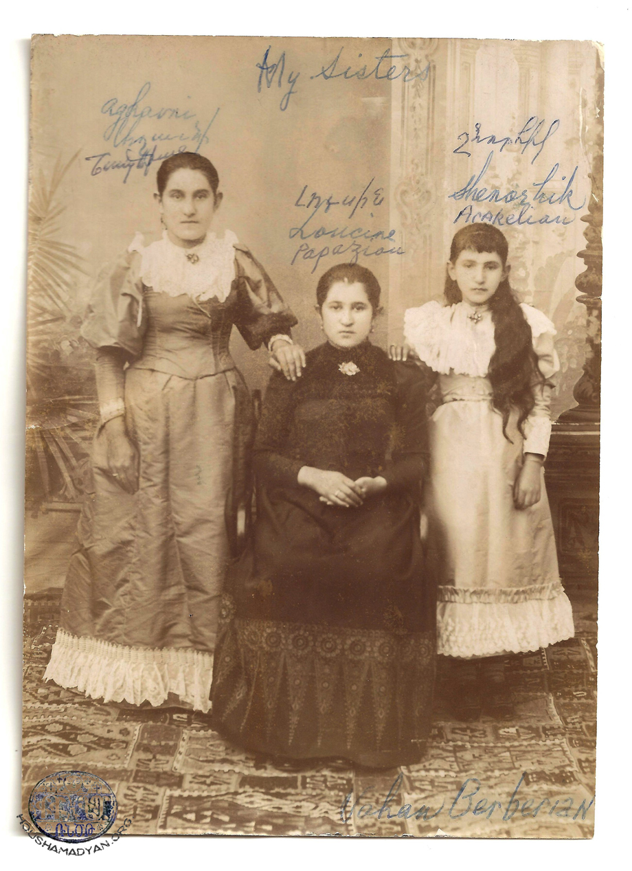 Yozgat, 1901: Three sisters (from left) – Aghavni Berberian (later Shapdjian), Lousineh Berberian (later Papazian), Shnorhig Berberian (later Arakelian)